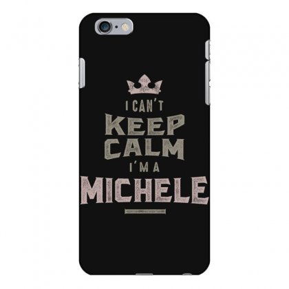 Is Your Name, Michele? This Shirt Is For You! Iphone 6 Plus/6s Plus Case Designed By