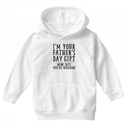 I'M Your Father's Day Gift Youth Hoodie | Artistshot