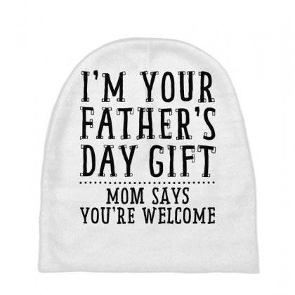 I'm Your Father's Day Gift Baby Beanies Designed By