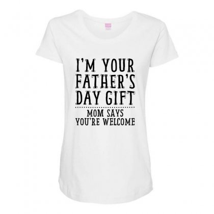 I'm Your Father's Day Gift Maternity Scoop Neck T-shirt Designed By