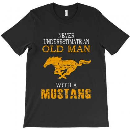 Never Underestimate An Old Man With A Mustang T-shirt Designed By