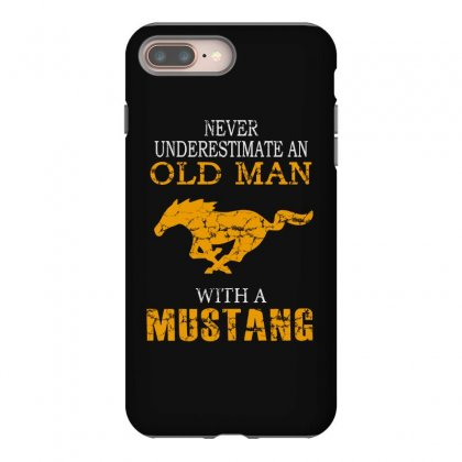 Never Underestimate An Old Man With A Mustang Iphone 8 Plus Case Designed By