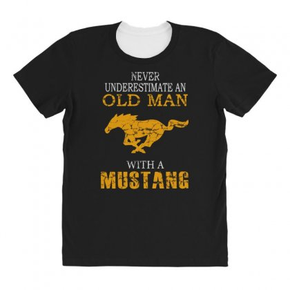 Never Underestimate An Old Man With A Mustang All Over Women's T-shirt Designed By