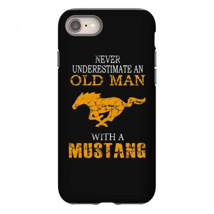 Never Underestimate An Old Man With A Mustang Iphone 8 Case Designed By