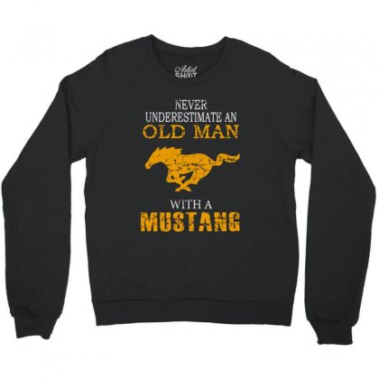 Never Underestimate An Old Man With A Mustang Crewneck Sweatshirt Designed By