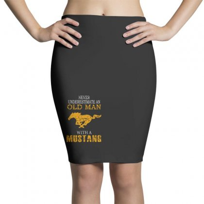 Never Underestimate An Old Man With A Mustang Pencil Skirts Designed By