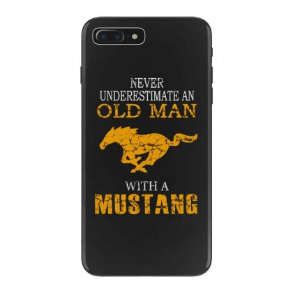Never Underestimate An Old Man With A Mustang Iphone 7 Plus Case Designed By