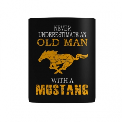 Never Underestimate An Old Man With A Mustang Mug Designed By