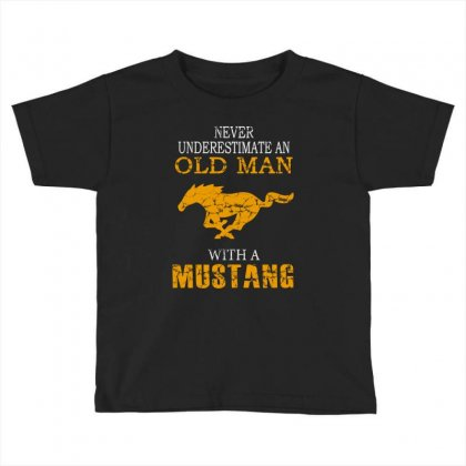 Never Underestimate An Old Man With A Mustang Toddler T-shirt Designed By