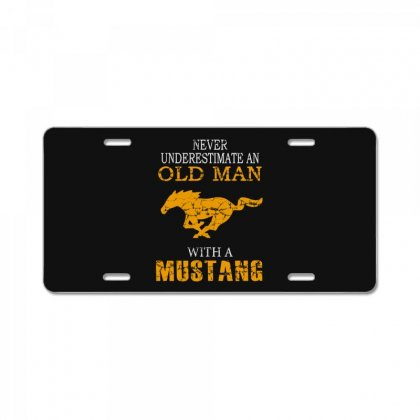 Never Underestimate An Old Man With A Mustang License Plate Designed By