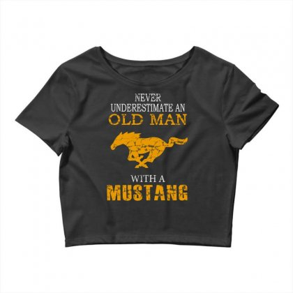 Never Underestimate An Old Man With A Mustang Crop Top Designed By