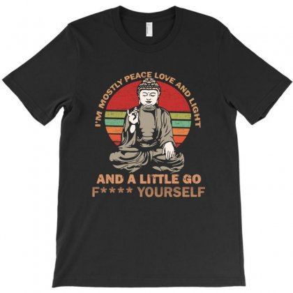 I'm Mostly Peace Love And Light And A Little Yoga T-shirt Designed By