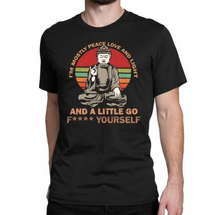 I'm Mostly Peace Love And Light And A Little Yoga Classic T-shirt Designed By