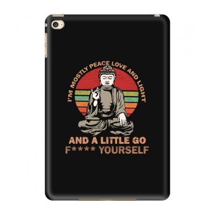 I'm Mostly Peace Love And Light And A Little Yoga Ipad Mini 4 Case Designed By