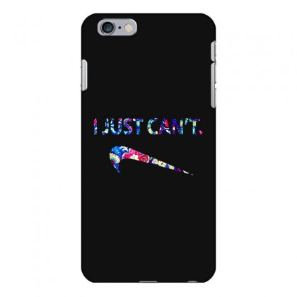 Just Can't Iphone 6 Plus/6s Plus Case Designed By