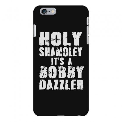 It's A Bobby Iphone 6 Plus/6s Plus Case Designed By