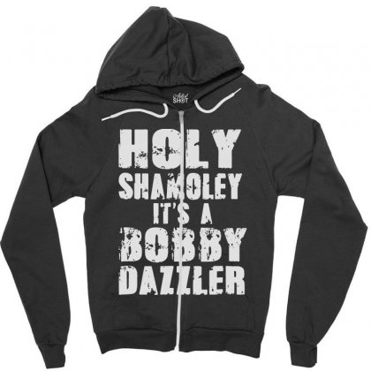 It's A Bobby Zipper Hoodie Designed By