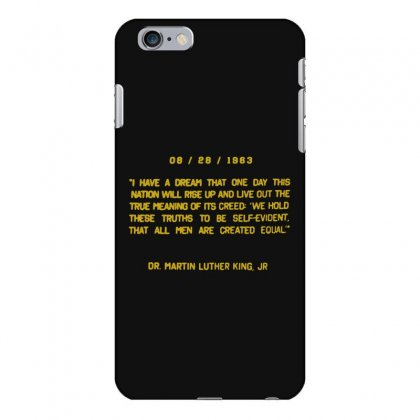 I Have A Dream Iphone 6 Plus/6s Plus Case Designed By