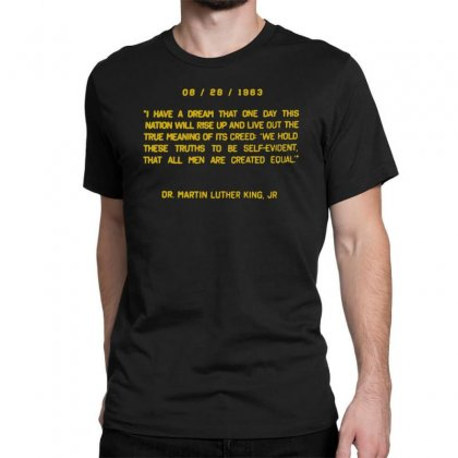 I Have A Dream Classic T-shirt Designed By