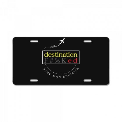 Destination Fvcked T Shirt License Plate Designed By Hung