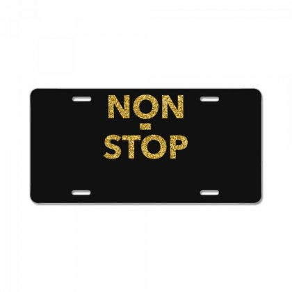 Non Stop  T Shirt License Plate Designed By Hung