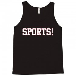 sports! t shirt Tank Top | Artistshot