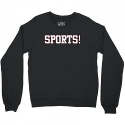 sports! t shirt Crewneck Sweatshirt | Artistshot