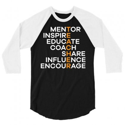 The Teacher Mentor Inspire Educate Coach Share Influence Encourage T S 3/4 Sleeve Shirt Designed By Hung