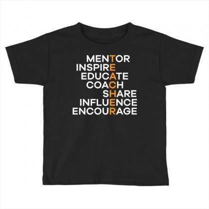 The Teacher Mentor Inspire Educate Coach Share Influence Encourage T S Toddler T-shirt Designed By Hung