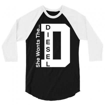 She T Wants The Diesel T Shirt 3/4 Sleeve Shirt Designed By Hung