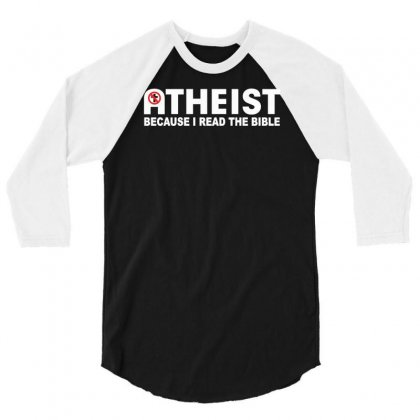 Atheist Bible Lies God Sinner Agnostic Humanist Athiest 3/4 Sleeve Shirt Designed By Ismi