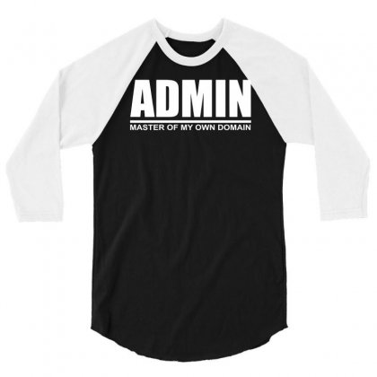 Admin Master Of My Own Domain 3/4 Sleeve Shirt Designed By Teeshop