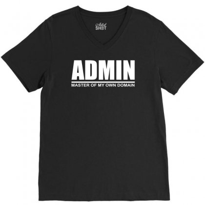 Admin Master Of My Own Domain V-neck Tee Designed By Teeshop