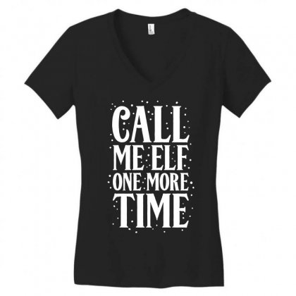 Call Me Elf One More Time Women's V-neck T-shirt Designed By Ismi