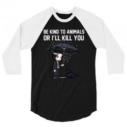 be kind to animals or i willl kill you 3/4 Sleeve Shirt | Artistshot