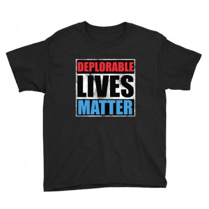 Deplorable Lives Matter Youth Tee Designed By Milanacr