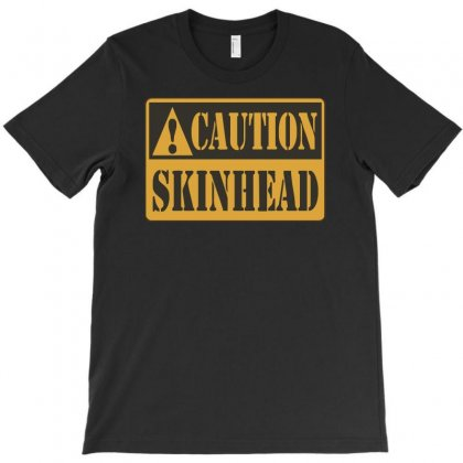 Caution Skinhead, Ideal Birthday Gift Or Present T-shirt Designed By Enjang