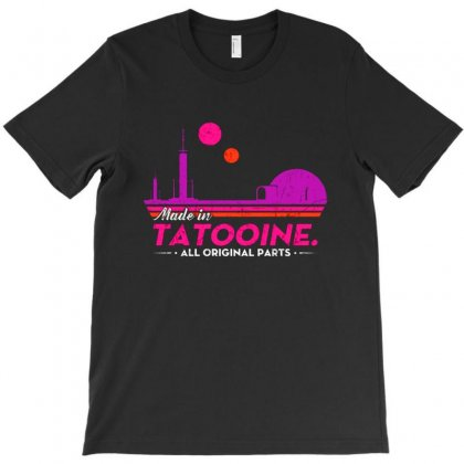 Made In Tatooine All Original Parts T-shirt Designed By Milanacr