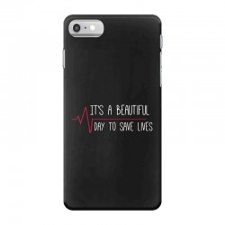 it's a beautiful day to save lives iPhone 7 Case | Artistshot