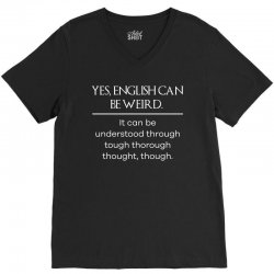 yes  english can be weird. funny t shirt V-Neck Tee | Artistshot