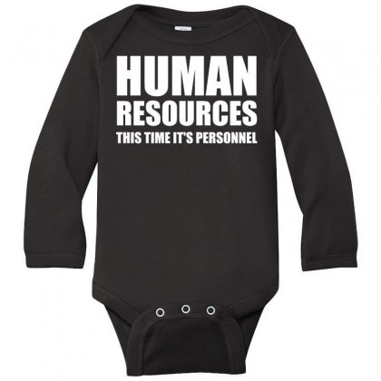 Human Resources   This Time It S Personnel T Shirt Long Sleeve Baby Bodysuit Designed By Hung