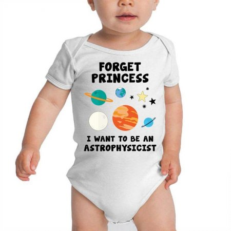 Forget Princess, I Want To Be An Astrophysicist Baby Bodysuit Limited Edition