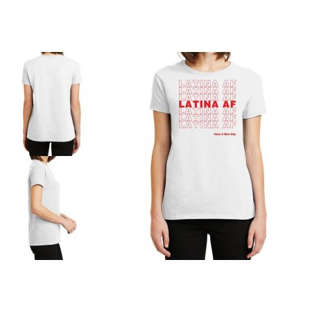 Latina Af Have A Nice Day Ladies Fitted T-Shirt Limited Edition