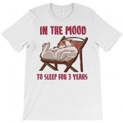 In The Mood To Sleep For 3 Years (dog) T-shirt Designed By Daudart