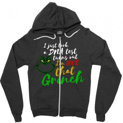 I Just Took A Dna Test Turns Out I'm 100% That Grinch Zipper Hoodie Designed By Meganphoebe