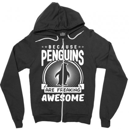 Because Penguins Are Freaking Awesome Zipper Hoodie Designed By Meganphoebe