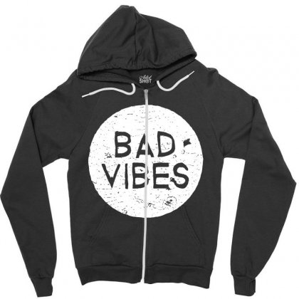 Bad Vibes White Style Zipper Hoodie Designed By Meganphoebe