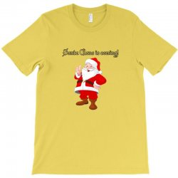 christmas is coming T-Shirt | Artistshot
