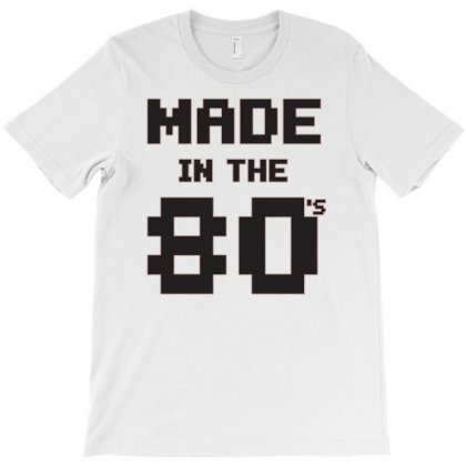 Made In The 80s Funny T-shirt Designed By Erryshop