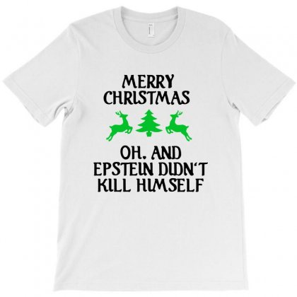Merry Christmas Epstein Didn't Kill Himself   For Light T-shirt Designed By Tillyjemima Art